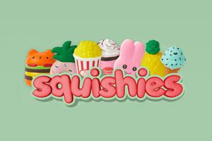 Squishies!